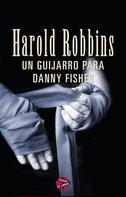Harold Robbins: Un guijarro para Danny Fisher