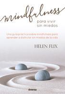 Helen Flix: Mindfulness para vivir sin miedos