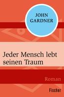 John Gardner: Jeder Mensch lebt seinen Traum
