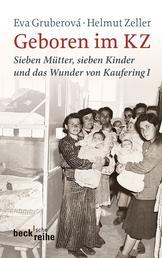 Geboren im KZ - Sieben Mütter, sieben Kinder und das Wunder von Kaufering I