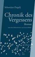 Sebastijan Pregelj: Chronik des Vergessens ★★★★