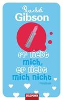 Rachel Gibson: Er liebt mich, er liebt mich nicht ★★★★