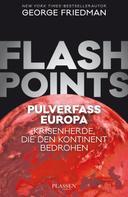 George Friedman: Flashpoints - Pulverfass Europa ★★★★