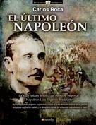 Carlos Roca González: El último Napoleón