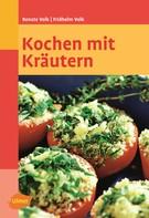 Renate Volk: Kochen mit Kräutern ★★★