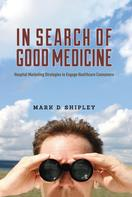 Mark D. Shipley: In Search of Good Medicine