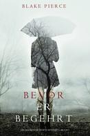 Blake Pierce: Bevor Er Begehrt (Ein Mackenzie White Krimi – Buch 3) ★★★★★