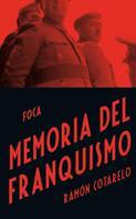 Ramón Cotarelo: Memoria del Franquismo