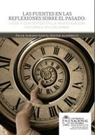 Óscar Almario García: Las fuentes en las reflexiones sobre el pasado