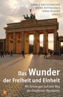 Harald Bretschneider: Das Wunder der Freiheit und Einheit