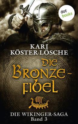 Die Wikinger-Saga - Band 3: Die Bronzefibel