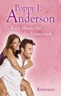 Poppy J. Anderson: Kein Mann für die Ersatzbank ★★★★