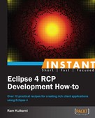 Ram Kulkarni: Instant Eclipse 4 RCP Development How-to