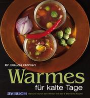 Warmes für kalte Tage - Gesund durch den Winter mit der 5 Elemente Küche