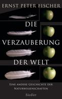 Ernst Peter Fischer: Die Verzauberung der Welt ★★★★