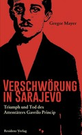 Gregor Mayer: Verschwörung in Sarajevo ★★★★★