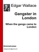 Edgar Wallace: Gangster in London