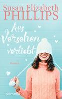 Susan Elizabeth Phillips: Aus Versehen verliebt ★★★★