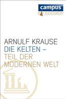 Arnulf Krause: Die Kelten - Teil der modernen Welt ★★★★★