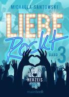 Michaela Santowski: Liebe rockt! Band 3: Herzeis ★★★★