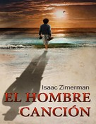 Isaac Zimerman: El Hombre Canción