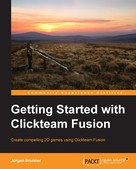 Jurgen Brunner: Getting Started with Clickteam Fusion