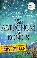 Alexandra Coelho Ahndoril: Der Astronom des Königs ★