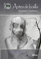 Fernando J. Gutiérrez: Antes de la silla