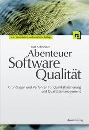 Abenteuer Softwarequalität - Grundlagen und Verfahren für Qualitätssicherung und Qualitätsmanagement