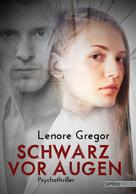 Lenore Gregor: Schwarz vor Augen ★★★★