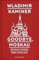 Wladimir Kaminer: Goodbye, Moskau ★★★★
