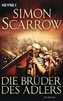 Simon Scarrow: Die Brüder des Adlers ★★★★★
