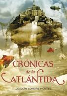 Joaquín Londáiz Montiel: Crónicas de la Atlántida (Crónicas de la Atlántida 1)
