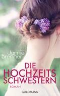 Jamie Brenner: Die Hochzeitsschwestern