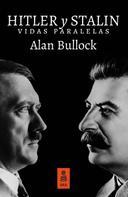 Alan Bullock: Hitler y Stalin