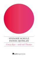 Daniel Quinlan: Crazy days – und viel Theater