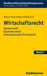 Wirtschaftsrecht - Sachenrecht Insolvenzrecht Internationales Privatrecht