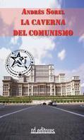 Andrés Sorel: La caverna del comunismo