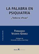 Fernando Vicente Gómez: La palabra en psiquiatría