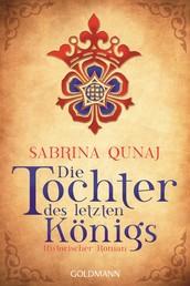 Die Tochter des letzten Königs - Ein Geraldines-Roman 1 - Historischer Roman