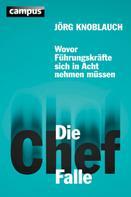 Jörg Knoblauch: Die Chef-Falle
