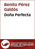 Benito Pérez Galdós: Doña Perfecta