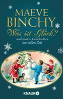 Maeve Binchy: Was ist Glück? ★★★★