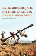 Olga Rodríguez: El hombre mojado no teme la lluvia