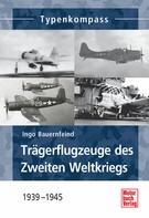 Ingo Bauernfeind: Trägerflugzeuge des Zweiten Weltkrieges ★★★★