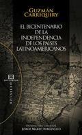 Guzmán Carriquiry Lecour: El bicentenario de la independencia de los países latinoamericanos