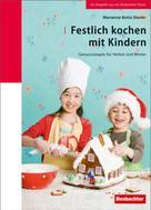 Marianne Botta Diener: Festlich kochen mit Kindern