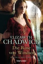 Die Rose von Windsor - Historischer Roman