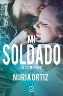 Nuria Ortiz: Mi soldado. El comienzo