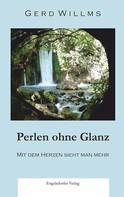 Gerd Willms: Perlen ohne Glanz